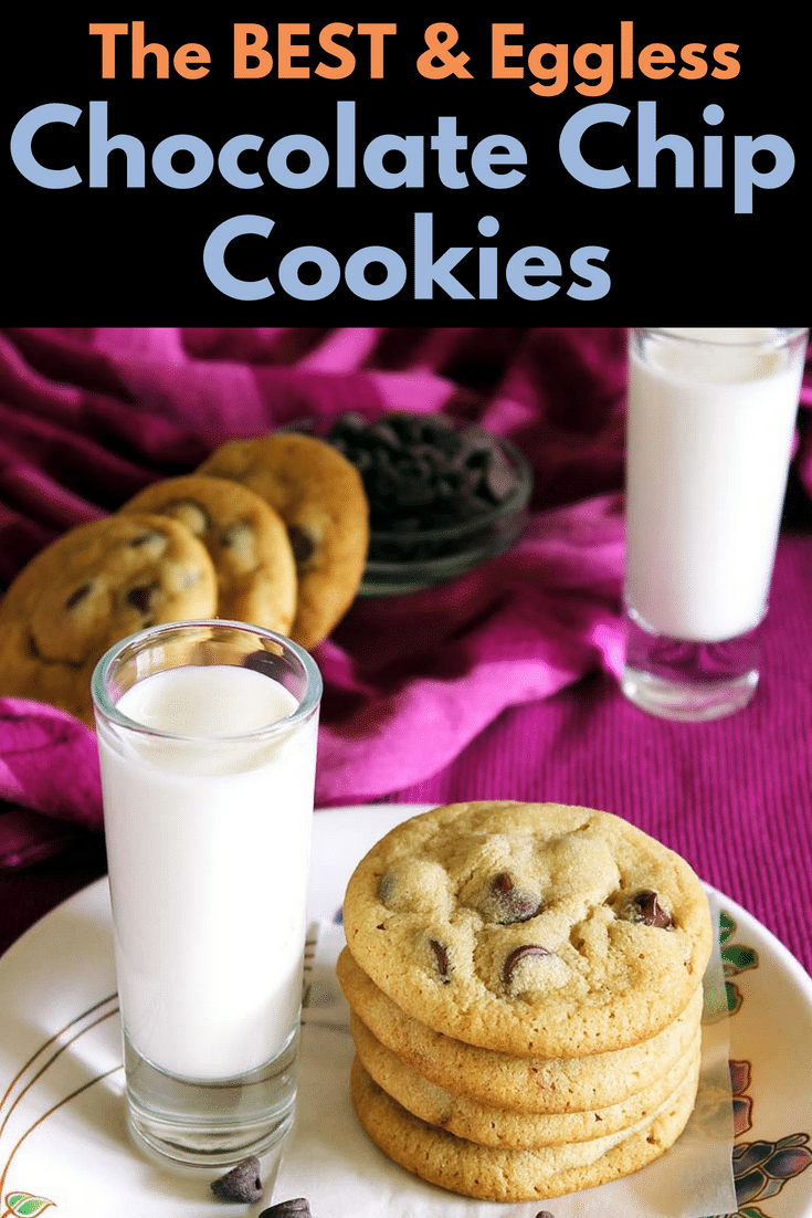 Eggless Chocolate Chip Cookies Recipe -The best cookie recipe made without eggs. You will not realize that it has no eggs in it. #egglessbaking #chocolatechipcookies #cookies #baking # dessert