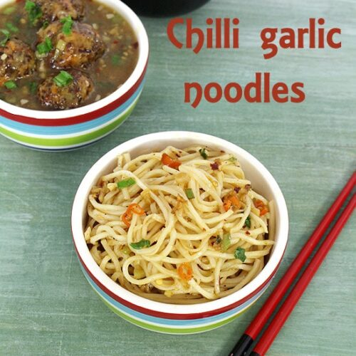 Chilli Garlic Noodles Recipe (How to make chilli garlic noodles recipe)