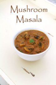 Mushroom Masala Recipe (How to make Punjabi Mushroom Masala Curry)
