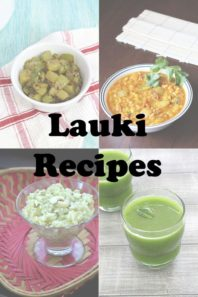 10 BEST Lauki Recipes (Bottle Gourd Recipes), Ghiya or Dudhi Recipes