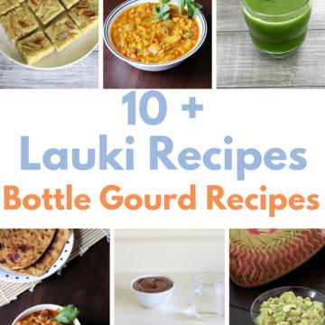Lauki recipes (bottle gourd recipes)