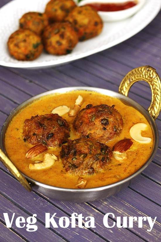 Veg Kofta Curry Recipe (Restaurant Style Mixed Vegetable Kofta Curry)