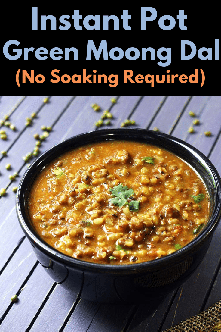Healthy, gluten free, wholesome and protein-rich green moong dal curry recipe made easily and quickly in the Instant Pot. It is best served with plain rice or jeera rice. This can be served with roti or paratha too. You can have this as a green gram lentil soup (don't forget to add some veggies to add more nutrition).