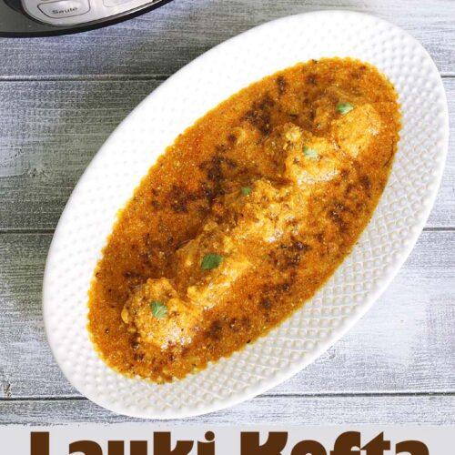 Instant Pot Lauki Kofta Recipe (Non-Fried, Healthy, Kofta Curry)