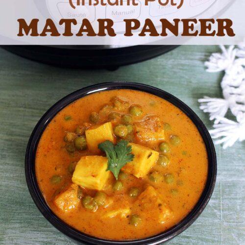 Instant Pot Matar Paneer Masala Recipe (10 Minutes Mutter Paneer in IP)
