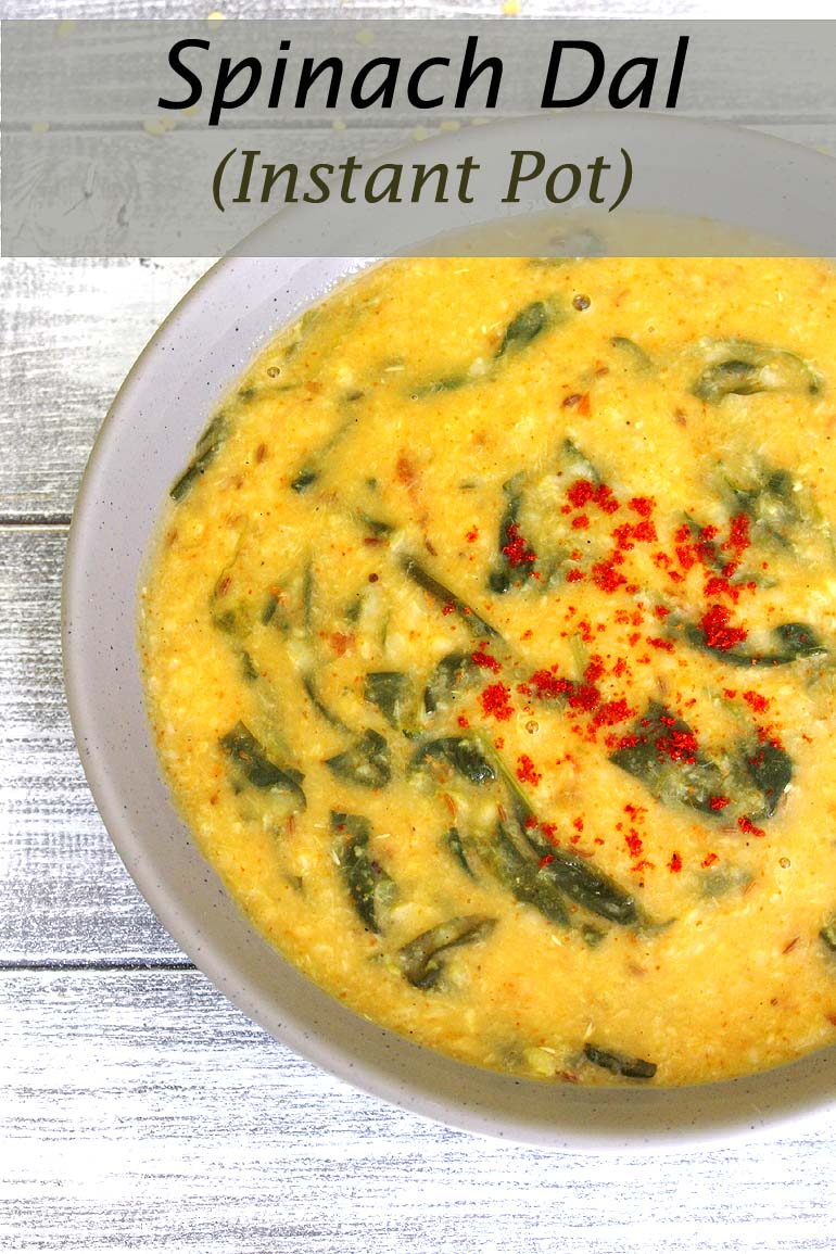 Instant Pot Spinach Dal Recipe (Moong Dal Palak Recipe in IP)