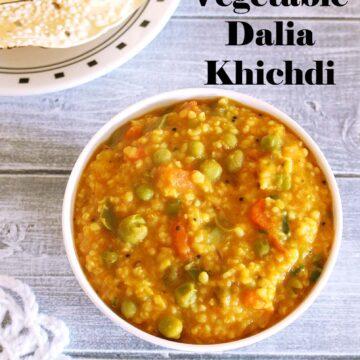 Dalia Khichdi Recipe (Masala Vegetable Dalia Khichdi Recipe)
