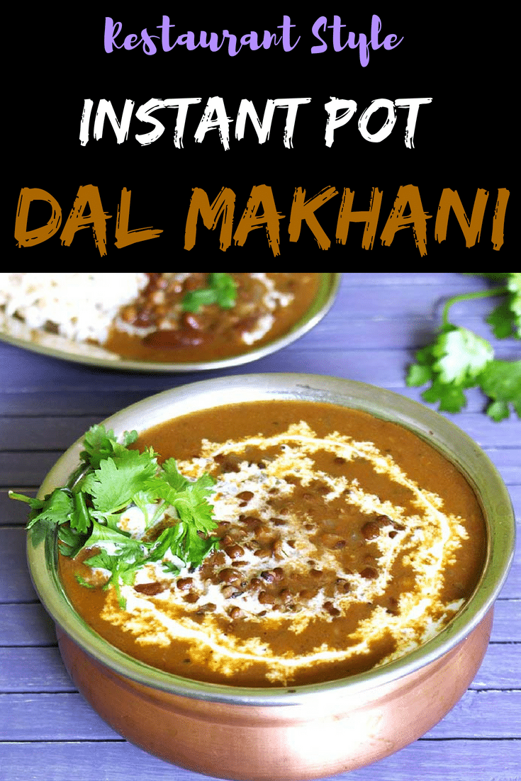 The popular Indian restaurant dish, dal makhani made in instant pot. This is creamy, rich, heavenly delicious and loaded with flavors. #instantpot #dalmakhani #restaurantstyle #indianrecipe #blacklentils
