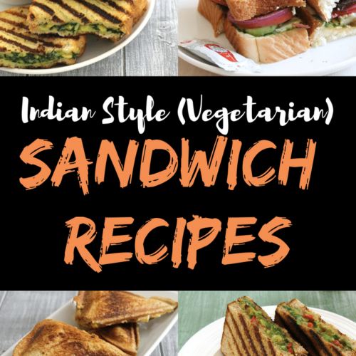 Sandwich Recipes (15 Easy Indian Vegetarian Sandwiches)