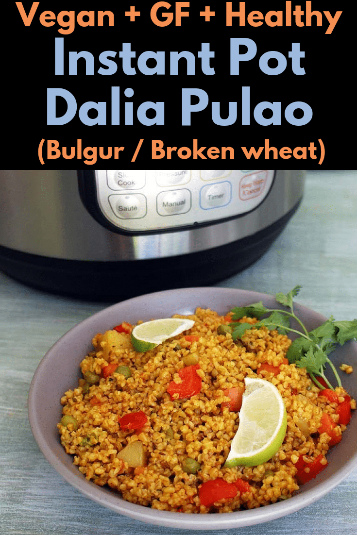 lia Recipe (Instant Pot Bulgur Pulao), Dalia Pulao Recipe