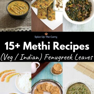 15+ Methi Recipes (Indian Fenugreek Leaves Recipes)