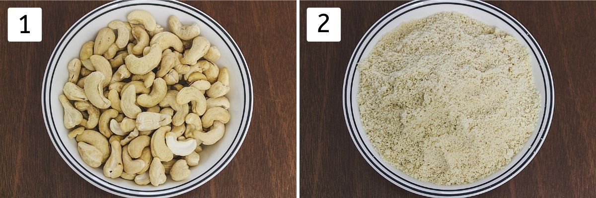 collage of 2 steps showing cashews in a bowl and cashew powder in a bowl