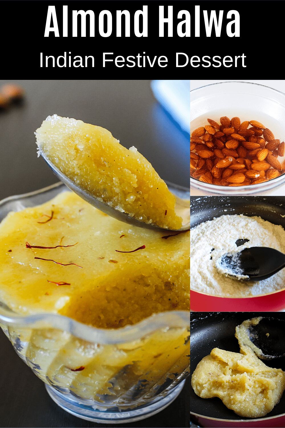 Collage of 4 images showing almond halwa in a bowl with spoon taken, soaked almonds, cooking and ready halwa in a pan