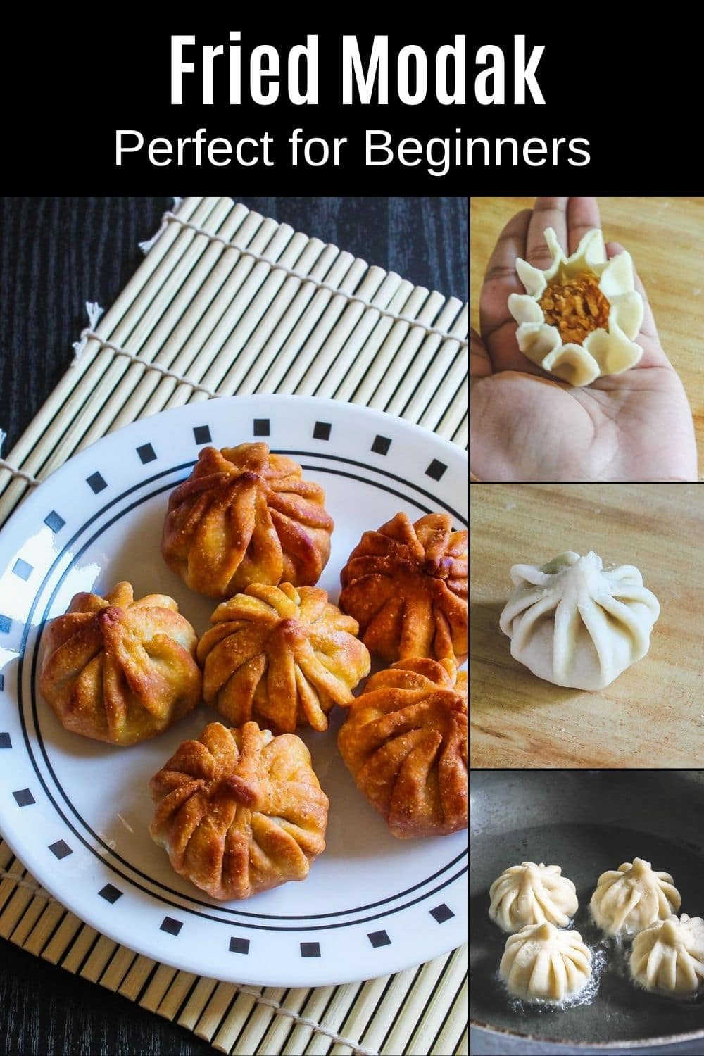 collage of 4 pics, fried modaks on a plate with shaping and frying modak steps with text at the top for pinterest