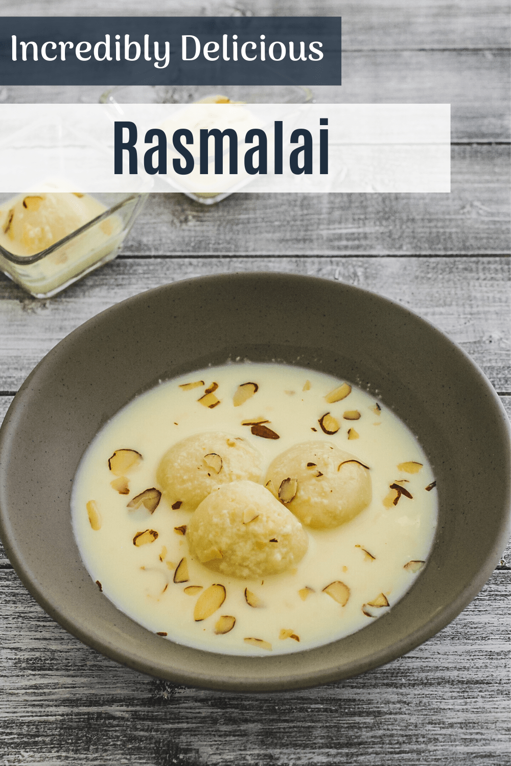 3 rasmalai in a bowl garnished with almonds with text on top of image for pinterest