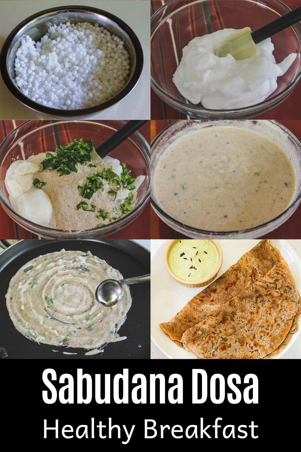 Collage of 6 images showing sabudana dosa making steps with text at the bottom for pinterest