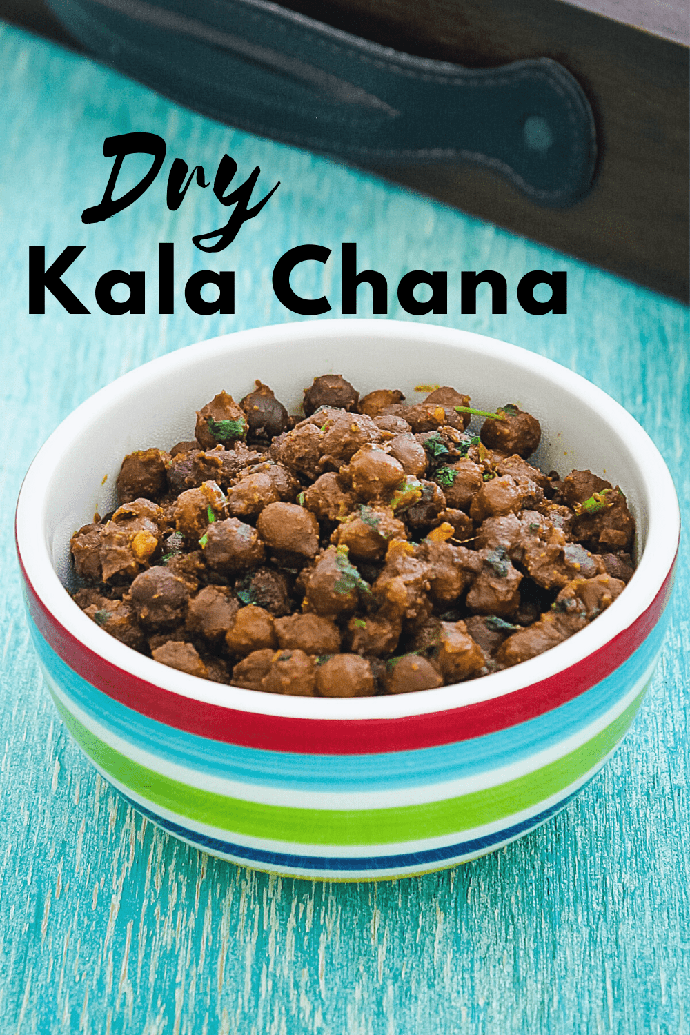 Dry kala chana in a bowl with text on the image for pinterest.